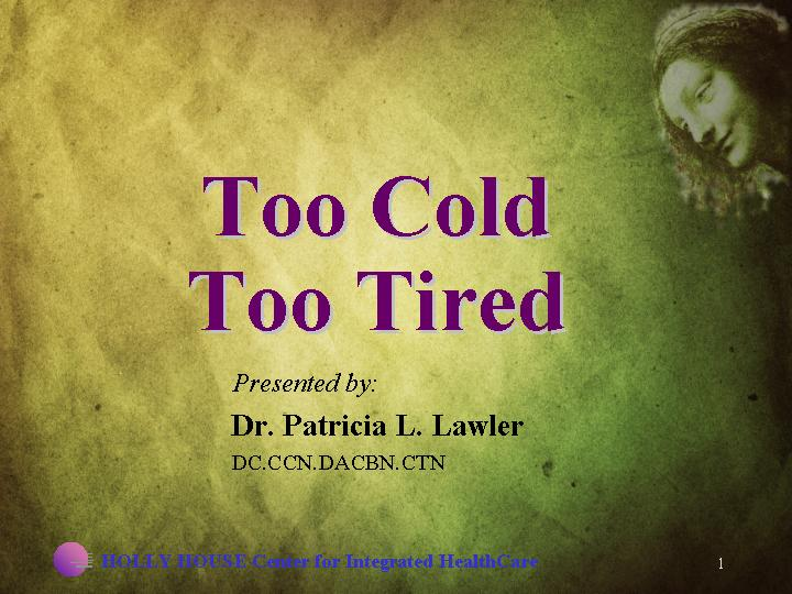 Too Cold Too Tired | slide presentation