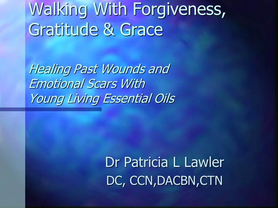 Walking with Forgiveness, Gratitude, and Grace | slide presentation