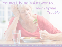 Young Living's Answer to Your Thyroid Trouble | slide presentation